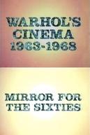 Warhol's Cinema 1963-1968: Mirror for the Sixties (Warhol's Cinema 1963-1968: Mirror for the Sixties)