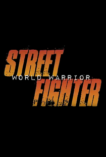 Street Fighter: World Warrior - Poster / Capa / Cartaz - Oficial 2