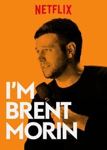 I'm Brent Morin - Poster / Capa / Cartaz - Oficial 1