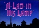A-Lad-In His Lamp (A-Lad-In His Lamp)