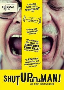 Shut Up Little Man! An Audio Misadventure - Poster / Capa / Cartaz - Oficial 2