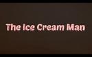 The Ice Cream Man (The Ice Cream Man)