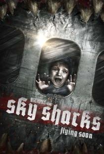Sky Sharks - Poster / Capa / Cartaz - Oficial 2