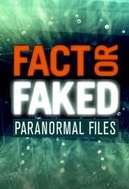 Fact or Faked - Paranormal Files - Poster / Capa / Cartaz - Oficial 1