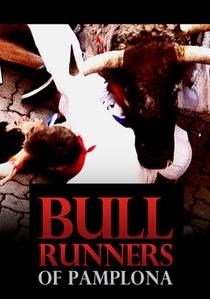 Bull Runners of Pamplona - Poster / Capa / Cartaz - Oficial 1