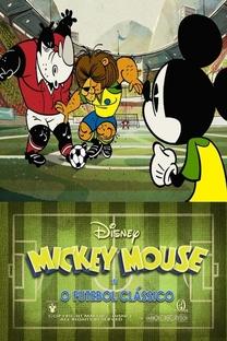 O Futebol Clássico - A Mickey Mouse Cartoon - Poster / Capa / Cartaz - Oficial 2