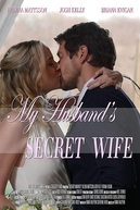 A Esposa Secreta do Meu Marido (My Husband's Secret Wife)