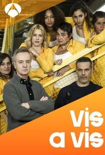 Vis a Vis (1ª Temporada) - Poster / Capa / Cartaz - Oficial 1