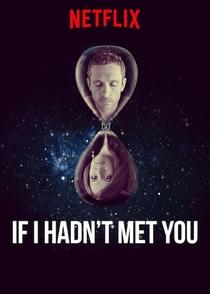 Se Eu Não Tivesse te Conhecido - Poster / Capa / Cartaz - Oficial 1
