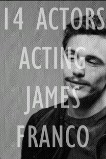 14 Actors Acting - James Franco - Poster / Capa / Cartaz - Oficial 1
