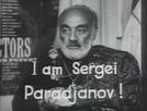 I am Sergei Parajanov! (I am Sergei Parajanov!)