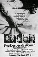 Cinco Mulheres Desesperadas (Five Desperate Women)