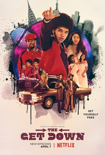 The Get Down (1ª Temporada) - Poster / Capa / Cartaz - Oficial 1