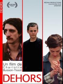 Dehors - Poster / Capa / Cartaz - Oficial 1