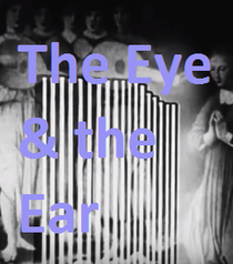 The Eye & the Ear  - Poster / Capa / Cartaz - Oficial 1