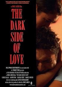 The Dark Side of Love  - Poster / Capa / Cartaz - Oficial 1