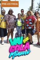 Vai Que Cola Miami (7ª Temporada) (Vai Que Cola (7ª Temporada))