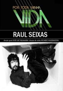 Por Toda a Minha Vida: Raul Seixas - Poster / Capa / Cartaz - Oficial 1