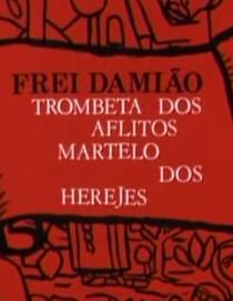 Frei Damião: Trombeta dos Aflitos, Martelo dos Hereges - Poster / Capa / Cartaz - Oficial 1