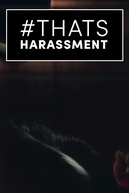 Isso é assédio (That's Harassment)