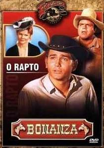 Bonanza - O Rapto - Poster / Capa / Cartaz - Oficial 1
