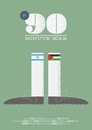 The 90 Minute War (Milhemet 90 Hadakot)