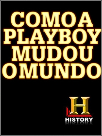 Como a Playboy Mudou o Mundo - Poster / Capa / Cartaz - Oficial 1