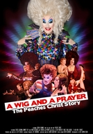 A Wig and a Prayer: The Peaches Christ Story (A Wig and a Prayer: The Peaches Christ Story)