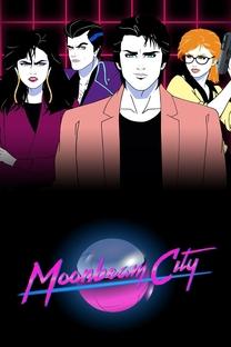 Moonbeam City (1ª Temporada) - Poster / Capa / Cartaz - Oficial 2