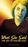 What She Said: The Art of Pauline Kael (What She Said: The Art of Pauline Kael)