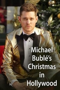 Michael Bublé's Christmas in Hollywood - Poster / Capa / Cartaz - Oficial 1