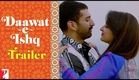 Daawat-e-Ishq - Trailer