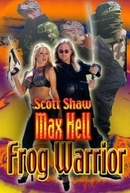 Max Hell Frog Warrior (Max Hell Comes to Frogtown)