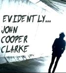 Evidently... John Cooper Clarke (Evidently... John Cooper Clarke)