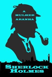 Sherlock Holmes e a Mulher Aranha - Poster / Capa / Cartaz - Oficial 4
