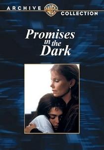 Promises in the dark - Poster / Capa / Cartaz - Oficial 3