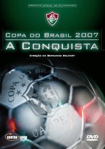 Copa do Brasil 2007: A Conquista - Poster / Capa / Cartaz - Oficial 1