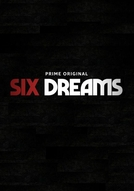 Six Dreams (1ª Temporada) (Six Dreams (Season 1))