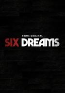 Six Dreams (1ª Temporada) (Six Dreams (Season 1))
