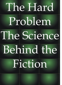The Hard Problem: The Science Behind the Fiction - Poster / Capa / Cartaz - Oficial 1