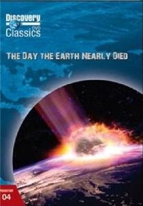 O Dia em que a Terra Quase Morreu - Poster / Capa / Cartaz - Oficial 1