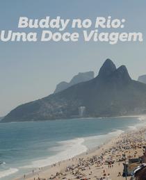 Buddy no Rio: Uma Doce Viagem  - Poster / Capa / Cartaz - Oficial 1