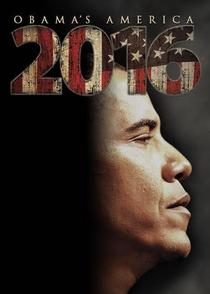 2016: Obama's America - Poster / Capa / Cartaz - Oficial 2