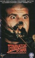 A Guerreira de Marsalas (Terminator Woman)