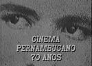 Cinema Pernambucano - 70 anos (Cinema Pernambucano - 70 anos)