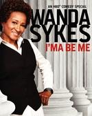 Wanda Sykes: I'ma Be Me (Wanda Sykes: I'ma Be Me)