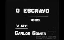 O ESCRAVO - 1889 - IV ATO - CARLOS GOMES - Poster / Capa / Cartaz - Oficial 1