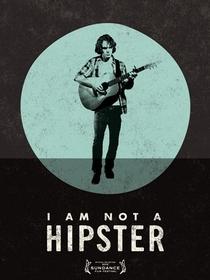 I Am Not A Hipster - Poster / Capa / Cartaz - Oficial 1