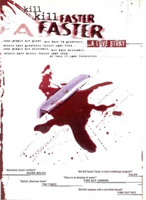 Kill Kill Faster Faster - Poster / Capa / Cartaz - Oficial 1