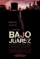 Bajo Juárez (Bajo Juárez: La ciudad devorando a sus hijas)